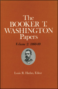Cover for WASHINGTON: Booker T. Washington Papers Volume 2: 1860-89. Assistant editors, Pete Daniel, Stuart B. Kaufman, Raymond W. Smock, and William M. Welty. Click for larger image