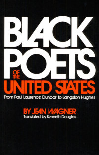 Cover for WAGNER: Black Poets of the United States: From Paul Laurence Dunbar to Langston Hughes. Click for larger image