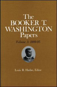 Cover for WASHINGTON: Booker T. Washington Papers Volume 3: 1889-95.  Assistant editors, Stuart B. Kaufman and Raymond W. Smock. Click for larger image