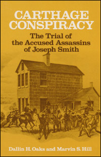 Cover for OAKS: Carthage Conspiracy: The Trial of the Accused Assassins of Joseph Smith. Click for larger image