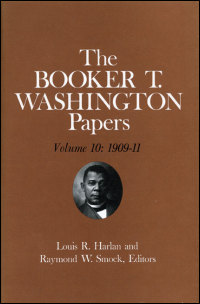 Cover for WASHINGTON: Booker T. Washington Papers Volume 10: 1909-11.  Assistant editors, Geraldine McTigue and Nan E. Woodruff. Click for larger image