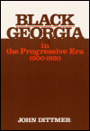 link to catalog page DITTMER, Black Georgia in the Progressive Era, 1900-1920