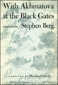 Cover for BERG: With Akhmatova at the Black Gates: Variations. Poems. Click for larger image