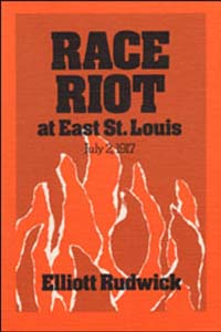 Cover for RUDWICK: Race Riot at East St. Louis, July 2, 1917