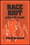 link to catalog page RUDWICK, Race Riot at East St. Louis, July 2, 1917