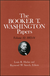 Cover for WASHINGTON: Booker T. Washington Papers Volume 12: 1912-14. Click for larger image
