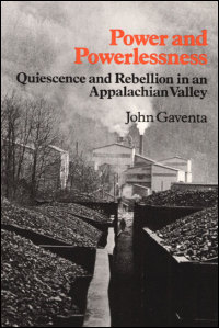 Cover for GAVENTA: Power and Powerlessness: Quiescence and Rebellion in an Appalachian Valley. Click for larger image