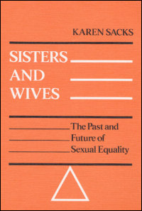 Cover for SACKS: Sisters and Wives: The Past and Future of Sexual Equality. Click for larger image