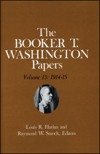 Cover for WASHINGTON: Booker T. Washington Papers Volume 13: 1914-15.  Assistant editors, Susan Valenza and Sadie M. Harlan. Click for larger image