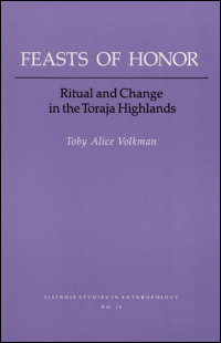 Cover for VOLKMAN: Feasts of Honor: Ritual and Change in the Toraja Highlands. Click for larger image