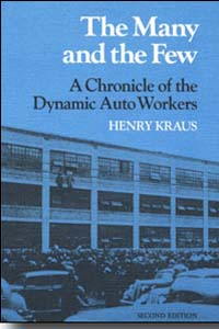 Cover for KRAUS: The Many and the Few: A Chronicle of the Dynamic Auto Workers