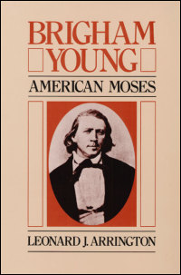 Cover for ARRINGTON: Brigham Young: American Moses. Click for larger image