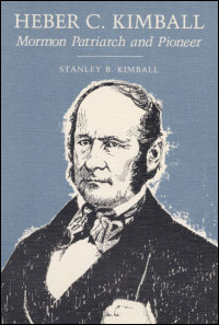 Cover for KIMBALL: Heber C. Kimball: Mormon Patriarch and Pioneer. Click for larger image