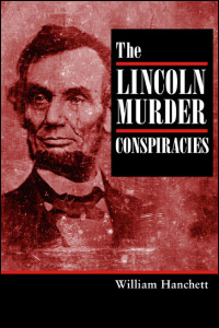 Cover for HANCHETT: The Lincoln Murder Conspiracies. Click for larger image