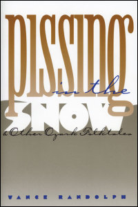 Cover for RANDOLPH: Pissing in the Snow and Other Ozark Folktales. Click for larger image