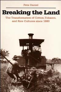 Cover for DANIEL: Breaking the Land: The Transformation of Cotton, Tobacco, and Rice Cultures since 1880
