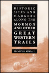 link to catalog page KIMBALL, Historic Sites and Markers along the Mormon and Other Great Western Trails