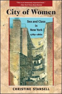 Cover for STANSELL: City of Women: Sex and Class in New York, 1789-1860. Click for larger image