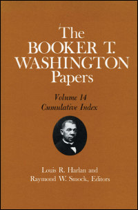 Cover for WASHINGTON: The Booker T. Washington Papers, Vol. 14: Cumulative Index. Edited by Louis R. HARLAN and Raymond W. SMOCK. Click for larger image