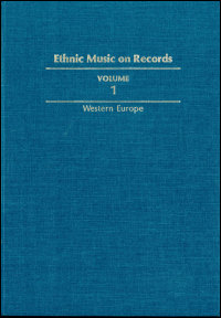 Cover for SPOTTSWOOD: Ethnic Music on Records: A Discography of Ethnic Recordings Produced in the United States, 1893-1942. Vol. 1: Western Europe. Click for larger image