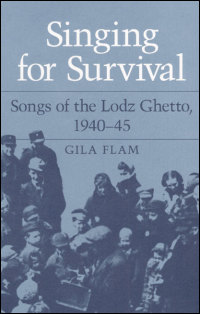 Cover for FLAM: Singing for Survival: Songs of the Lodz Ghetto, 1940-45. Click for larger image