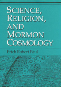 Science, Religion, and Mormon Cosmology - Cover