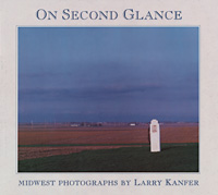 Cover for KANFER: On Second Glance: Midwest Photographs. Click for larger image