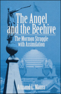 Cover for MAUSS: The Angel and the Beehive: The Mormon Struggle with Assimilation. Click for larger image