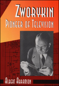 Cover for ABRAMSON: Zworykin, Pioneer of Television. Click for larger image