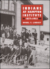 Indians at Hampton Institute, 1877-1923 - Cover