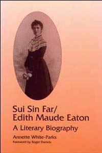 Cover for WHITE-PARKS: Sui Sin Far / Edith Maude Eaton: A Literary Biography