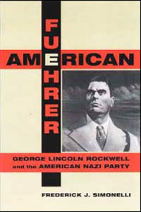 Cover for SIMONELLI: American Fuehrer: George Lincoln Rockwell and the American Nazi Party