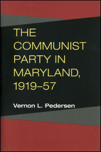 The Communist Party in Maryland, 1919-57 - Cover