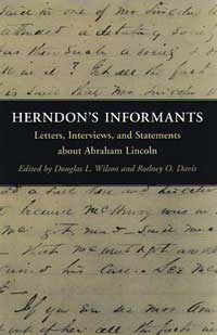 Cover for WILSON: Herndon's Informants: Letters, Interviews, and Statements about Abraham Lincoln