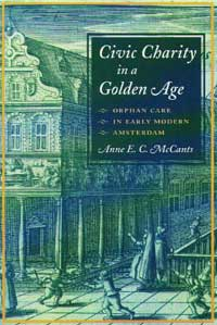 Cover for MCCANTS: Civic Charity in a Golden Age: Orphan Care in Early Modern Amsterdam