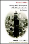 link to catalog page RANDALL, The History of the Development of Building Construction in Chicago