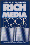 link to catalog page, Rich Media, Poor Democracy: Communication Politics in Dubious Times