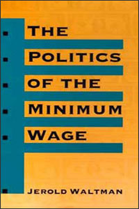 Cover for WALTMAN: The Politics of the Minimum Wage