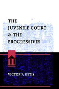 Cover for GETIS: The Juvenile Court and the Progressives