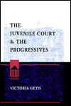 link to catalog page GETIS, The Juvenile Court and the Progressives