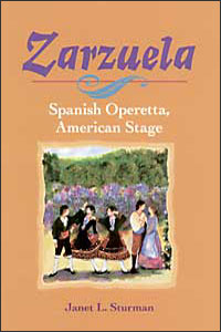 Cover for STURMAN: Zarzuela: Spanish Operetta, American Stage