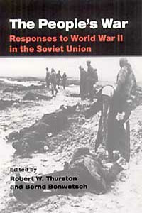 Cover for THURSTON: The People's War: Responses to World War II in the Soviet Union
