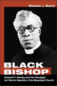 Cover for BEARY: Black Bishop: Edward T. Demby and the Struggle for Racial Equality in the Episcopal Church