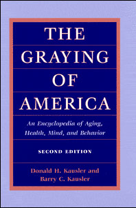 Cover for KAUSLER: The Graying of America: An Encyclopedia of Aging, Health, Mind, and Behavior (2d ed.)