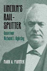Cover for PLUMMER: Lincoln's Rail-Splitter: Governor Richard J. Oglesby