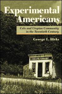 Cover for HICKS: Experimental Americans: Celo and Utopian Community in the Twentieth Century. Click for larger image