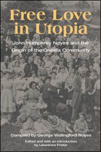 Cover for NOYES: Free Love in Utopia: John Humphrey Noyes and the Origin of the Oneida Community. Click for larger image