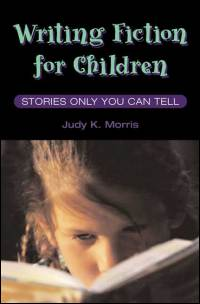 Cover for MORRIS: Writing Fiction for Children: Stories Only You Can Tell. Click for larger image