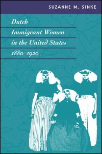 Cover for SINKE: Dutch Immigrant Women in the United States, 1880-1920. Click for larger image
