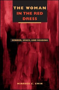 Cover for GWIN: The Woman in the Red Dress: Gender, Space, and Reading. Click for larger image